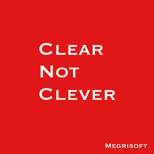 Clear Not Clever