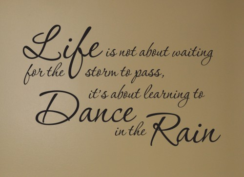 Vivian Greene Inspirational Quote: Life isn't about waiting for the storm to pass it's about dancing in the rain