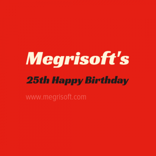 This year we are celebrating the completion of 25 years of MegriSoft Limited and take this opportunity to thank all the people associated with the company especially our buyers and clients all across the globe.
