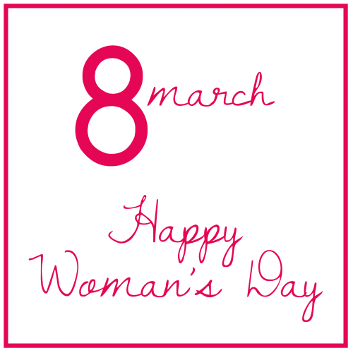 Happy Women s day ,8 march,International women s day