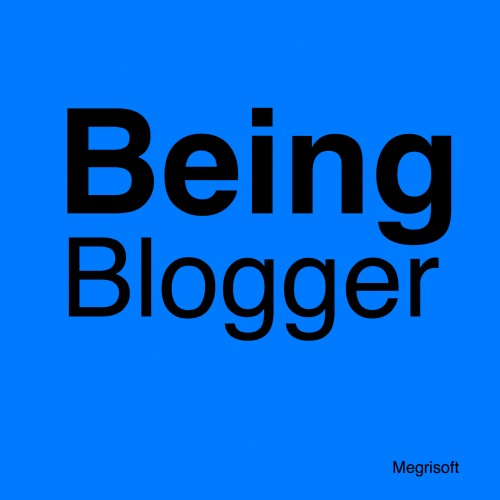 Being Blogger