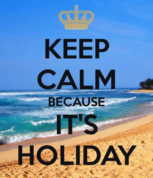 keep-calm-because-it-s-holiday-18.png